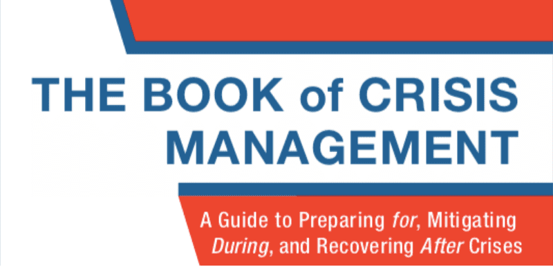 Crisis Management: A Guide to Preparing for, Mitigating During and Recovering After Crises
